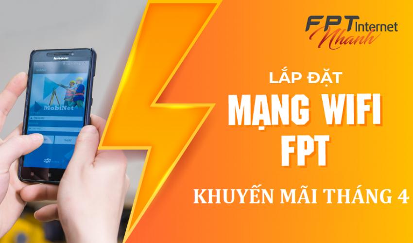 Lắp mạng FPT Đồng Nai | Khuyến mãi tháng 4-2021